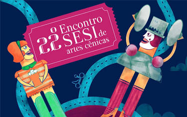 22º Encontro Sesi de Artes Cênicas acontece no final de outubro