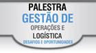 Acia oferece palestra 'Gestão de Operações e Logística'