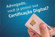 Advogado faça a sua Certificação Digital
