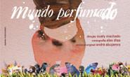 Araxá recebe espetáculo mundo perfumado
