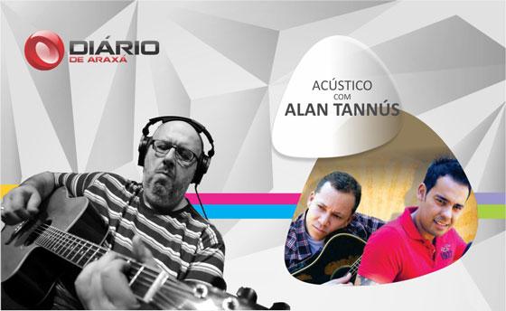 Programa Acústico com Alan Tannús – nº4