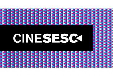 Em maio, 'Cine Sesc' prossegue com exibições gratuitas