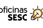 'Oficinas Sesc' incentivam desenvolvimento artístico