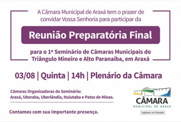 Convite: Reunião Preparatória Final para o 1º Seminário das Câmaras Municipais do Alto Paranaíba e Triângulo Mineiro