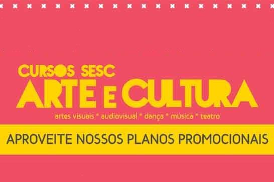 Sesc prorroga inscrições para 'Cursos de Arte e Cultura'